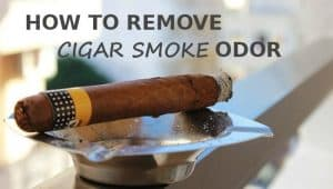 How to remove cigar smoke smell from your home